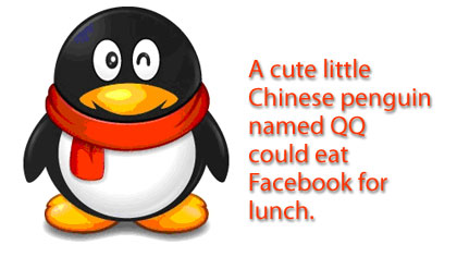 If you're Facebook, China's cute QQ penguin could eat you for lunch.