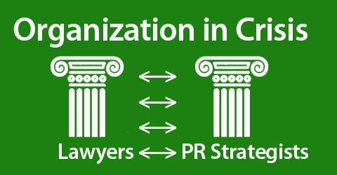 For an organization in crisis, how can lawyers and communication strategists best work together?